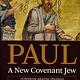 Paul, a New Covenant Jew: Rethinking Pauline Theology