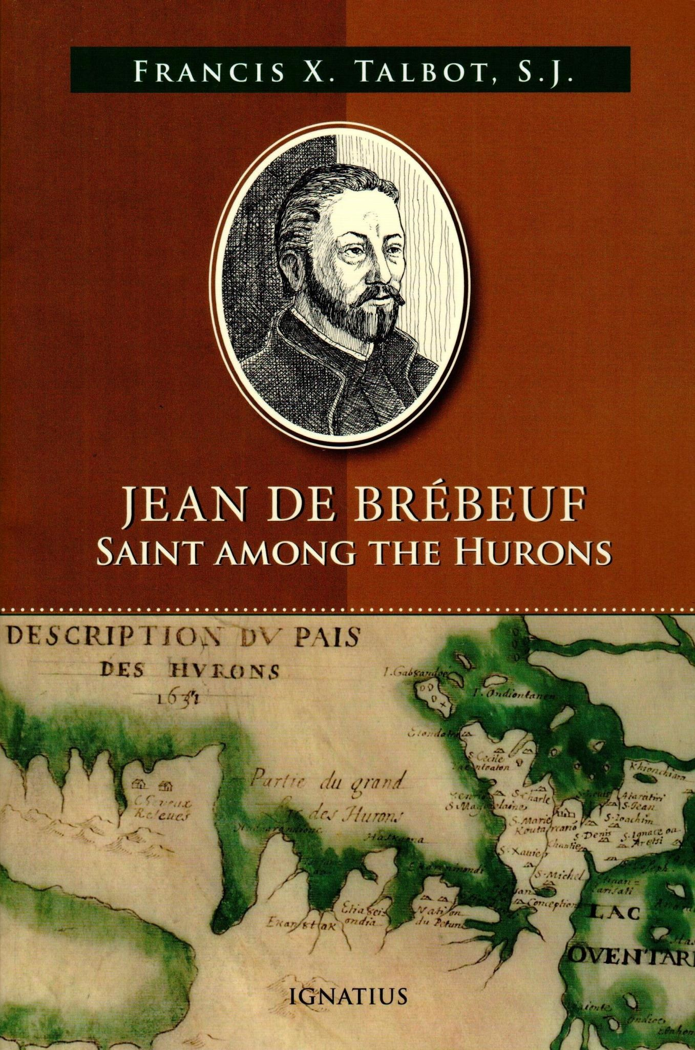 Jean de Brebeuf: Saint Among the Hurons