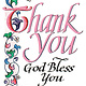 Thank You - God Bless You