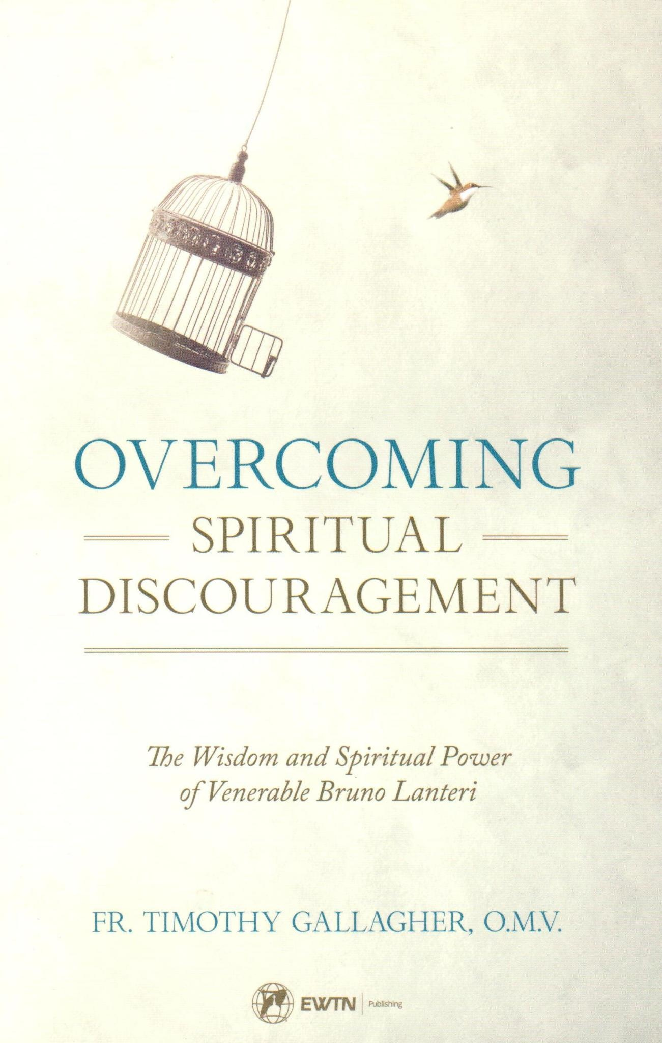 Overcoming Spiritual Discouragement: The Spiritual Teachings of Venerable Bruno Lanteri