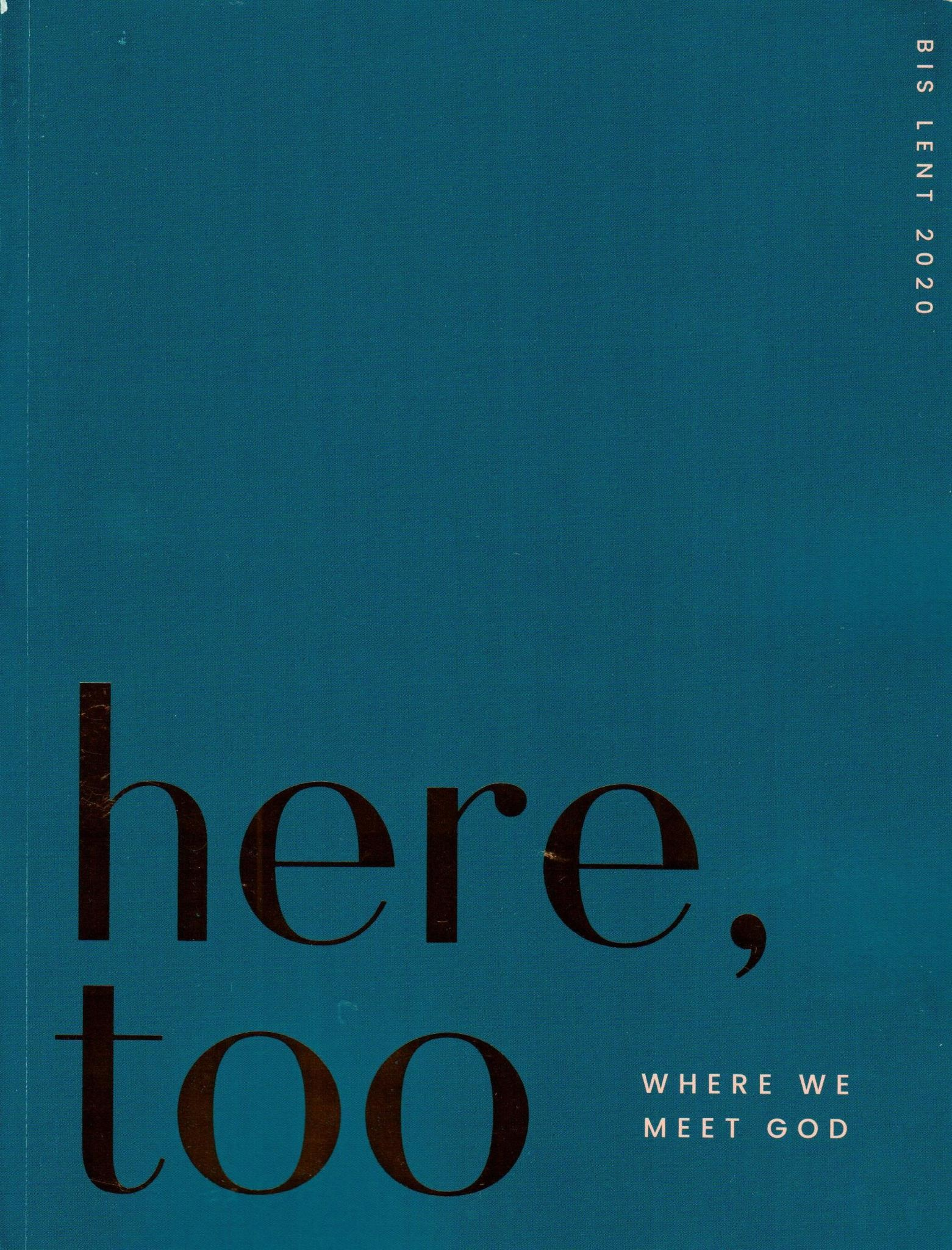 Here, Too - Lent Journal 2020