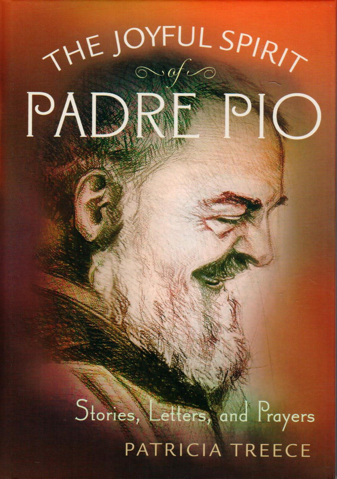 The Joyful Spirit of Padre Pio: Stories, Letters, and Prayers