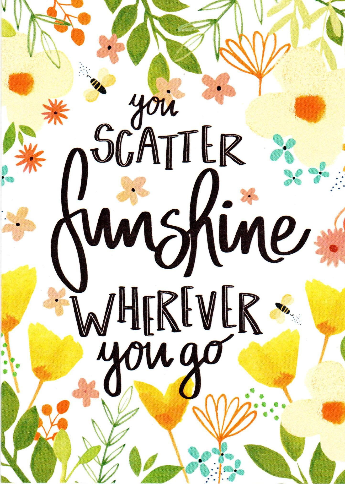 You Scatter Sunshine - Friend Birthday