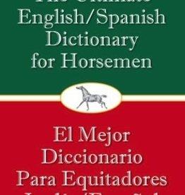 Trafalgar Square Books The Ultimate English/Spanish Dictionary for Horsemen