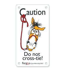 Kelley Equestrian Caution Do Not Cross-Tie Sign