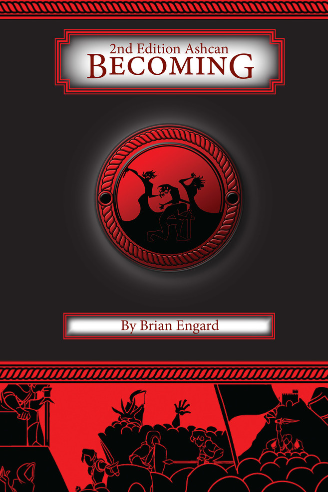 Dangerous Games BECOMING: A GAME OF HEROISM & SACRIFICE (2ND EDITION ASHCAN)
