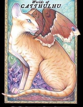 Catthulhu CATS OF CATTHULHU: BOOK III - WORLDS OF CATTHULHU