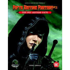 Goodman Games FIFTH EDITION FANTASY: #2 THE FEY SISTER'S FATE