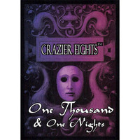 CRAZIER EIGHTS: 1001 NIGHTS