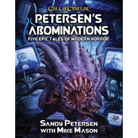 CALL OF CTHULHU: PETERSEN'S ABOMINATIONS - TALES OF SANDY PETERSEN