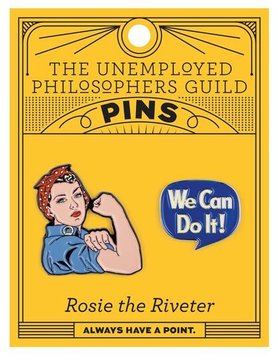UNEMPLOYED PHILOSOPHERS PIN SET: ROSIE THE RIVETER