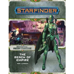 Paizo Publishing STARFINDER: ADVENTURE PATH: AGAINST THE AEON THRONE 1 - THE REACH OF EMPIRE