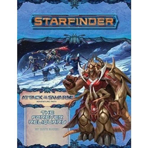 Paizo Publishing STARFINDER ADVENTURE PATH #22: ATTACK OF THE SWARM 4 - THE FOREVER RELIQUARY