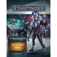 STARFINDER ADVENTURE PATH #30: THE THREEFOLD CONSPIRACY 6 - PUPPETS WITHOUT STRINGS
