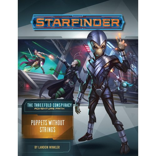 Paizo Publishing STARFINDER ADVENTURE PATH #30: THE THREEFOLD CONSPIRACY 6 - PUPPETS WITHOUT STRINGS