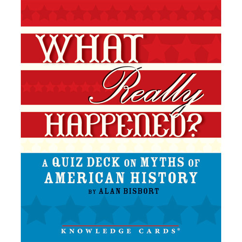 POMEGRANATE KNOWLEDGE CARDS: WHAT REALLY HAPPENED? MYTHS OF U.S. HISTORY