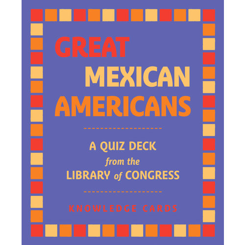 POMEGRANATE KNOWLEDGE CARDS: GREAT MEXICAN AMERICANS