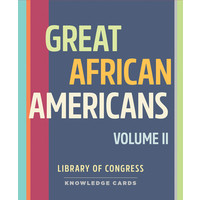 KNOWLEDGE CARDS: GREAT AFRICAN AMERICANS II
