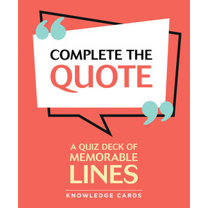 POMEGRANATE KNOWLEDGE CARDS: COMPLETE THE QUOTE: MEMORABLE LINES