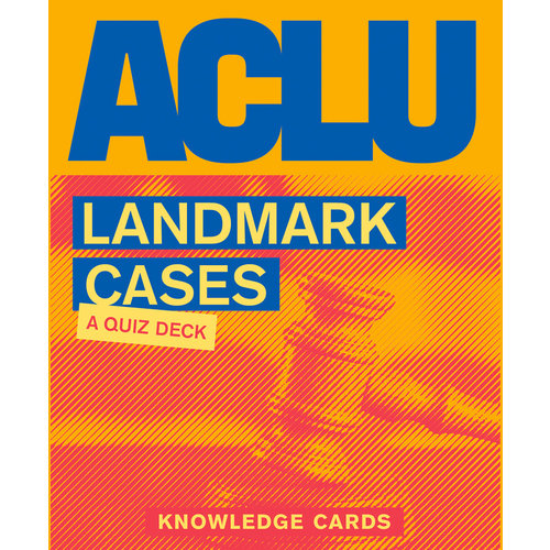 POMEGRANATE KNOWLEDGE CARDS: ACLU LANDMARK CASES