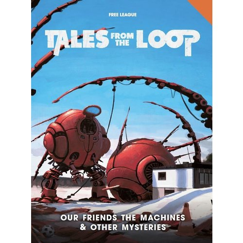 Modiphius TALES FROM THE LOOP: OUR FRIENDS THE MACHINES & OTHER MYSTERIES