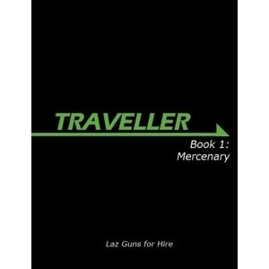 Mongoose Publishing TRAVELLER 1ST EDITION BOOK 1: MERCENARY