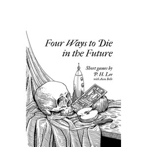Tao Games FOUR WAYS TO DIE IN THE FUTURE