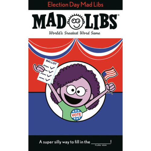 PENGUIN RANDOM HOUSE MAD LIBS ELECTION DAY