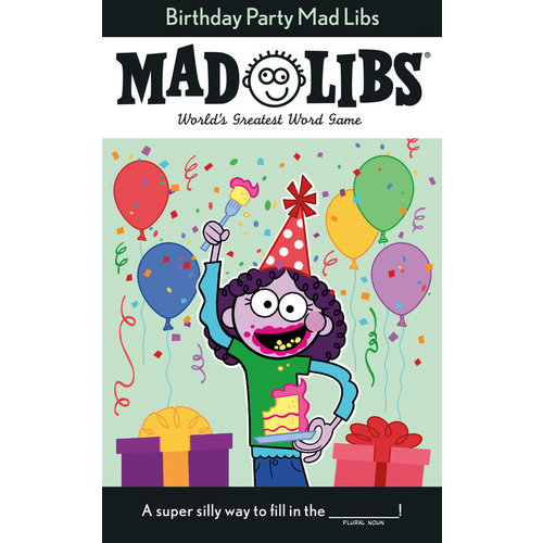 PENGUIN RANDOM HOUSE MAD LIBS BIRTHDAY PARTY