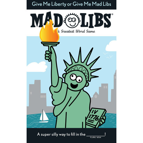 PENGUIN RANDOM HOUSE MAD LIBS GIVE ME LIBERTY