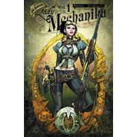 LADY MECHANIKA: MYSTERY OF THE MECHANICAL CORPSE - VOL 1
