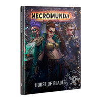 NECROMUNDA: HOUSE OF BLADES