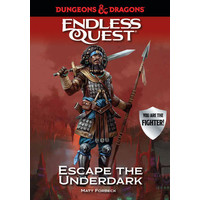 D&D ENDLESS QUEST: ESCAPE THE UNDERDARK (SOFTCOVER)