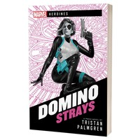 MARVEL: HEROINES - DOMINO: STRAYS (NOVEL)