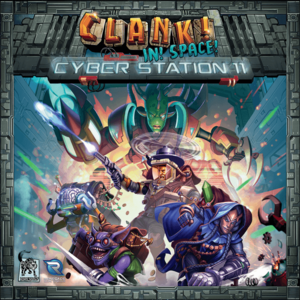 CLANK! IN SPACE! CYBER STATION