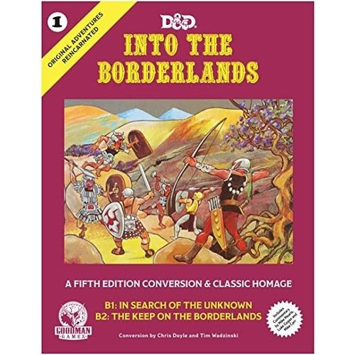Goodman Games D&D 5E: ORIGINAL ADVENTURES REINCARNATED 1: INTO THE BORDERLANDS