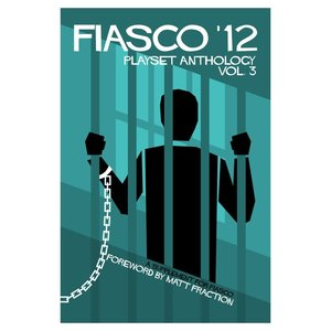 Bully Pulpit Games FIASCO 12:  PLAYSET ANTHOLOGY - VOLUME 3