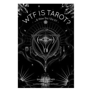 MICROCOSM PUBLISHING WTF IS TAROT & HOW DO I DO IT?