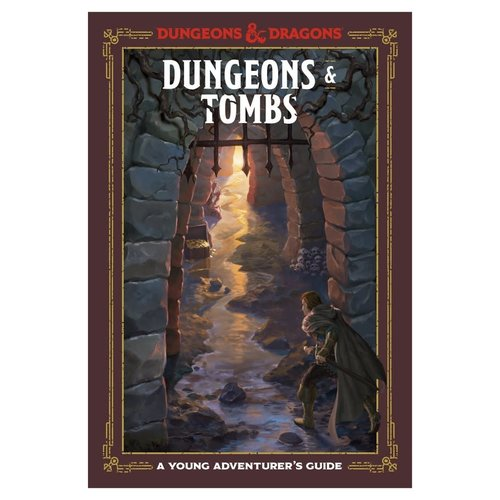 PENGUIN RANDOM HOUSE D&D 5E: A YOUNG ADVENTURER'S GUIDE: DUNGEONS AND TOMBS