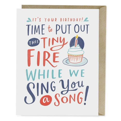 EM AND FRIENDS (FORMERLY EMILY MCDOWELL STUDIOS) CARD-PUT OUT THIS TINY FIRE BDAY