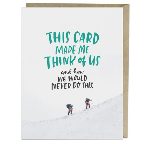 EM AND FRIENDS (FORMERLY EMILY MCDOWELL STUDIOS) CARD-WE WOULD NEVER