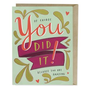 EM AND FRIENDS (FORMERLY EMILY MCDOWELL STUDIOS) CARD-YOU DID IT!