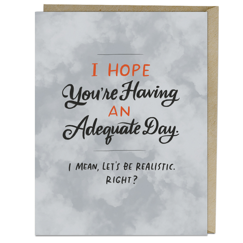 EM AND FRIENDS (FORMERLY EMILY MCDOWELL STUDIOS) CARD-ADEQUATE DAY