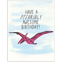 PTERRIBLY AWESOME BIRTHDAY CARD