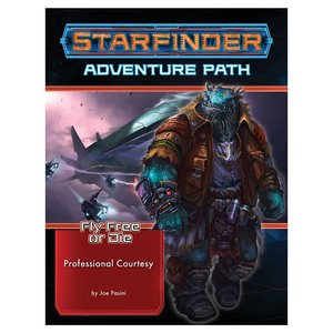 Paizo Publishing STARFINDER: ADVENTURE PATH: FLY FREE OR DIE 3 - PROFESSIONAL COURTESY