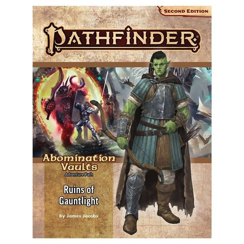 Paizo Publishing PATHFINDER 2ND EDITION: ADVENTURE PATH: ABOMINATION VAULTS 1 - RUINS OF GAUNTLIGHT