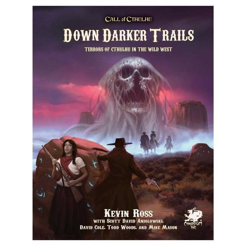 Chaosium CALL OF CTHULHU: DOWN DARKER TRAILS - TERRORS OF CTHULHU IN THE WILD WEST