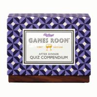 GAMES ROOM: AFTER DINNER QUIZ COMPENDIUM