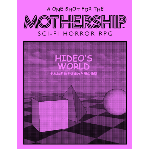 Tuesday Knight Games MOTHERSHIP: HIDEO'S WORLD