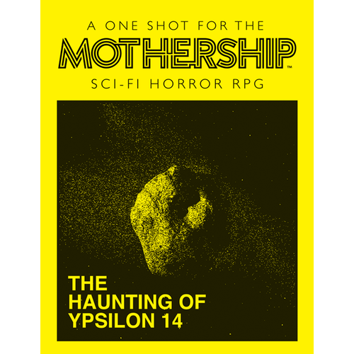 Tuesday Knight Games MOTHERSHIP: THE HAUNTING OF YPSILON 14